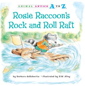 Rosie Raccoon's Rock and Roll Raft (Animal Antics A to Z)
