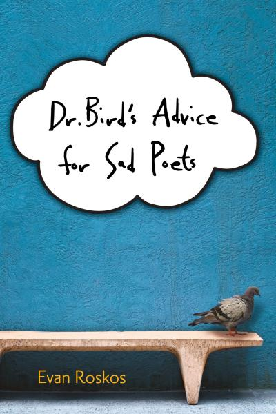 Dr. Bird's Advice for Sad Poets