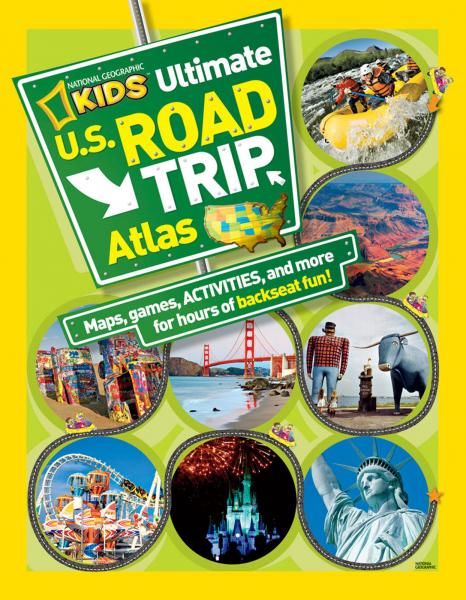 National Geographic Ultimate U.S. Road Trip Atlas: Maps, Games, Activities, and More for Hours of Backseat Fun