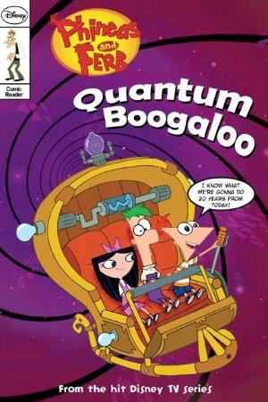 Phineas and Ferb Comic Reader #5: Quantum Booglaoo