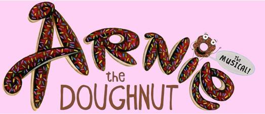 """Arnie the Doughnut"" – A New Musical Based on The Award-Winning Children's Book"