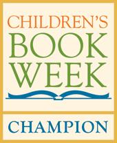 It's Never to Late to Become a Children's Book Week Champion