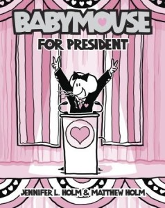 Babymouse for President!