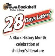 The Brown Bookshelf Announces Honorees for the Sixth Annual 28 Days Later Campaign