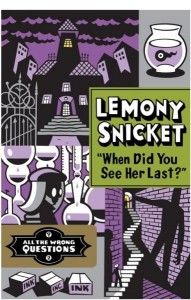 Lemony Snicket Unveils the Cover for When Did You See Her Last?