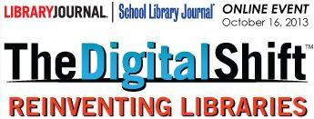 The Digital Shift: Reinventing Libraries — An Online Event