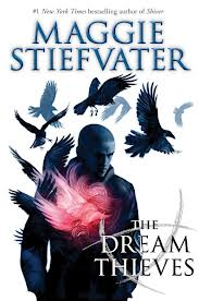 The Dream Thieves : Book 2 of the Raven Boys