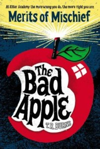 Merits of Mischief: Bad Apple
