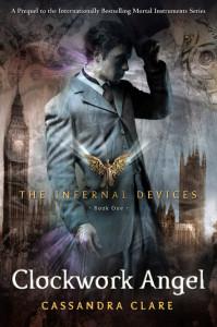 Clockwork Angel (The Infernal Devices, Book 1)