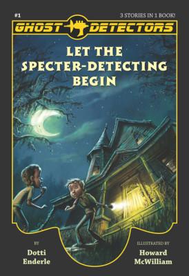 Ghost Detectors, Volume 1: Let the Specter-Detecting Begin