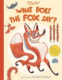 S&S Books for Young Readers to Publish What Does the Fox Say? by Viral Video Sensation Ylvis in December 2013