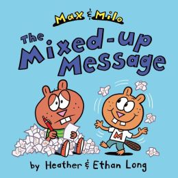 Max & Milo & the Mixed-Up Message