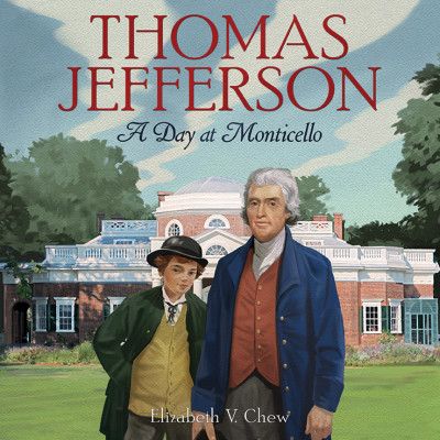 Thomas Jefferson: A Day at Monticello