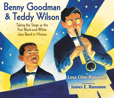 Benny Goodman & Teddy Wilson: Taking the Stage as th