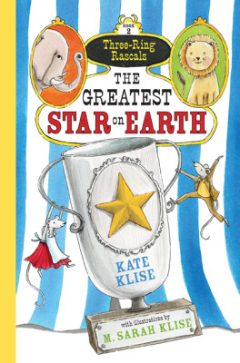 The Greatest Star on Earth (part of the Three-Ring Rascal series)