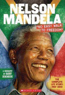 """Nelson Mandela: """"No Easy Walk to Freedom"""""""