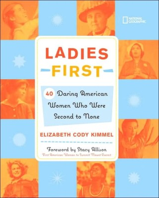 Ladies First: 40 Daring American Women Who Were Second to None