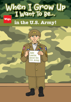 When I Grow Up I Want To Be…in the U.S. Army!