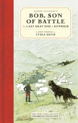 Alfred Ollivant's Bob, Son of Battle: The Last Gray Dog of Kenmuir