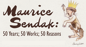 Maurice Sendak:  50 years;  50 works;  50 Reasons at the Gail Borden Public Library