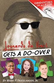 Innovators in Action: Leonardo da Vinci Gets a Do-Over