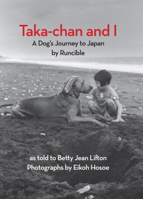 Taka-chan and I: A Dog's Journey to Japan by Runcible