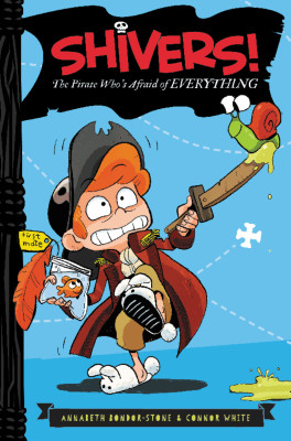 Shivers!: The Pirate Who's Afraid of Everything