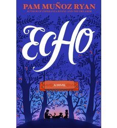 The New York Historical Society Announces 2016 Children's History Book Prize Goes to Pam Muñoz Ryan For 'Echo'