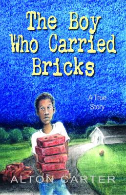 The Boy Who Carried Bricks — A True Story