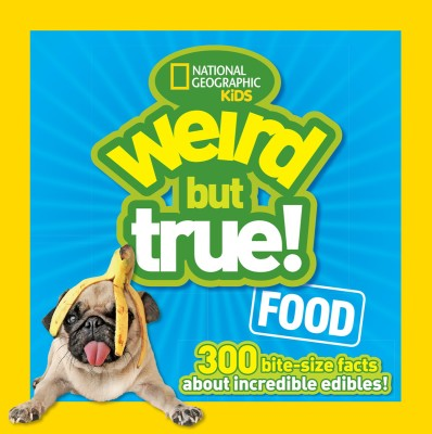 Weird but True: Food