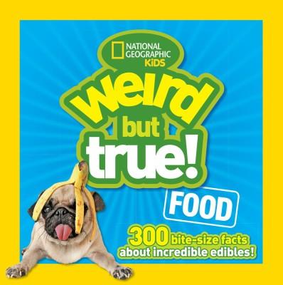 Weird but True: Food