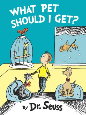 An Inside Look at Publishing Dr. Seuss's 'What Pet Should I Get?'