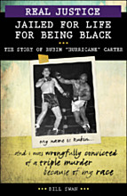 Jailed for Life for Being Black: The Story of Rubin Hurricane Carter (Real Justice series)