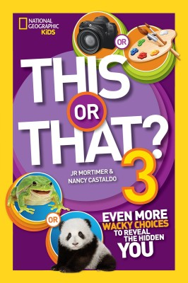 This or That? 3: Even More Wacky and Fun Choices to Reveal the Hidden You