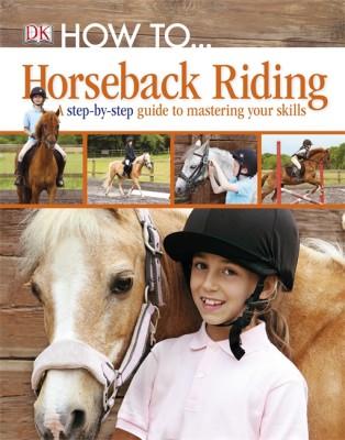 How To…Horseback Riding
