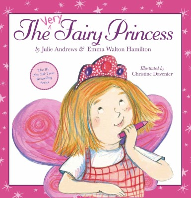 Nelvana Partners with Mother Daughter Team Julie Andrews and Emma Walton Hamilton to Develop Very Fairy Princess TV Series