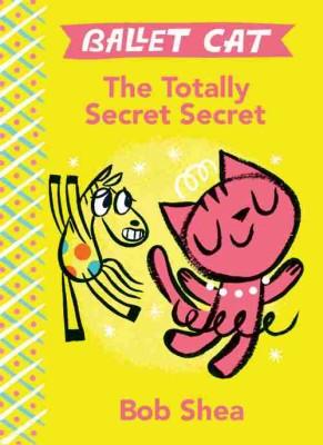 Ballet Cat: The Totally Secret Secret
