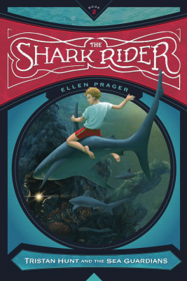 The Shark Rider: Book Two, Tristan Hunt and the Sea Guardians