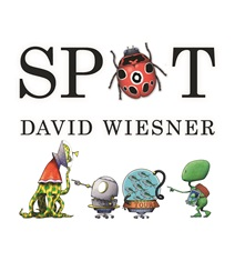 Houghton Mifflin Harcourt Unveils David Wiesner's Spot – A Unique Digital Storytelling App from Three-Time Caldecott Medalist