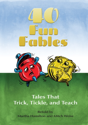 Forty Fun Fables: Tales to Trick, Tickle and Teach