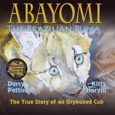 Abayomi, The Brazilian Puma: The True Story of an Orphaned Puma
