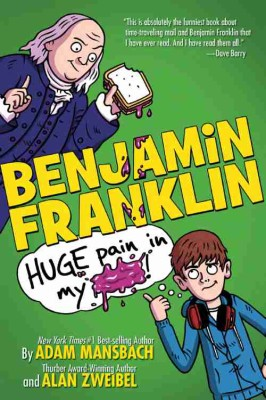 Benjamin Franklin: Huge Pain in My…