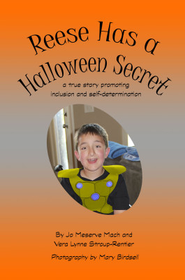 Reese Has a Halloween Secret: A True Story Promoting Inclusion and Self-Determination