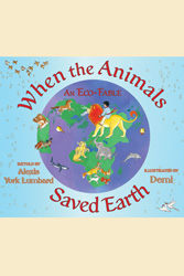 When the Animals Saved Earth: An Eco Fable