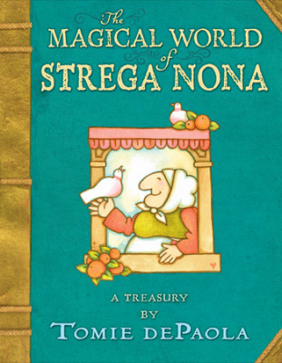 The Magical World of Strega Nona: A Treasury