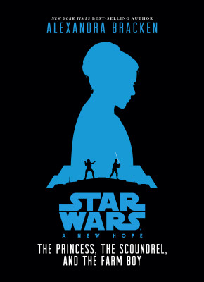 Star Wars: A New Hope: The princess, The Scoundrel and The Farm Boy