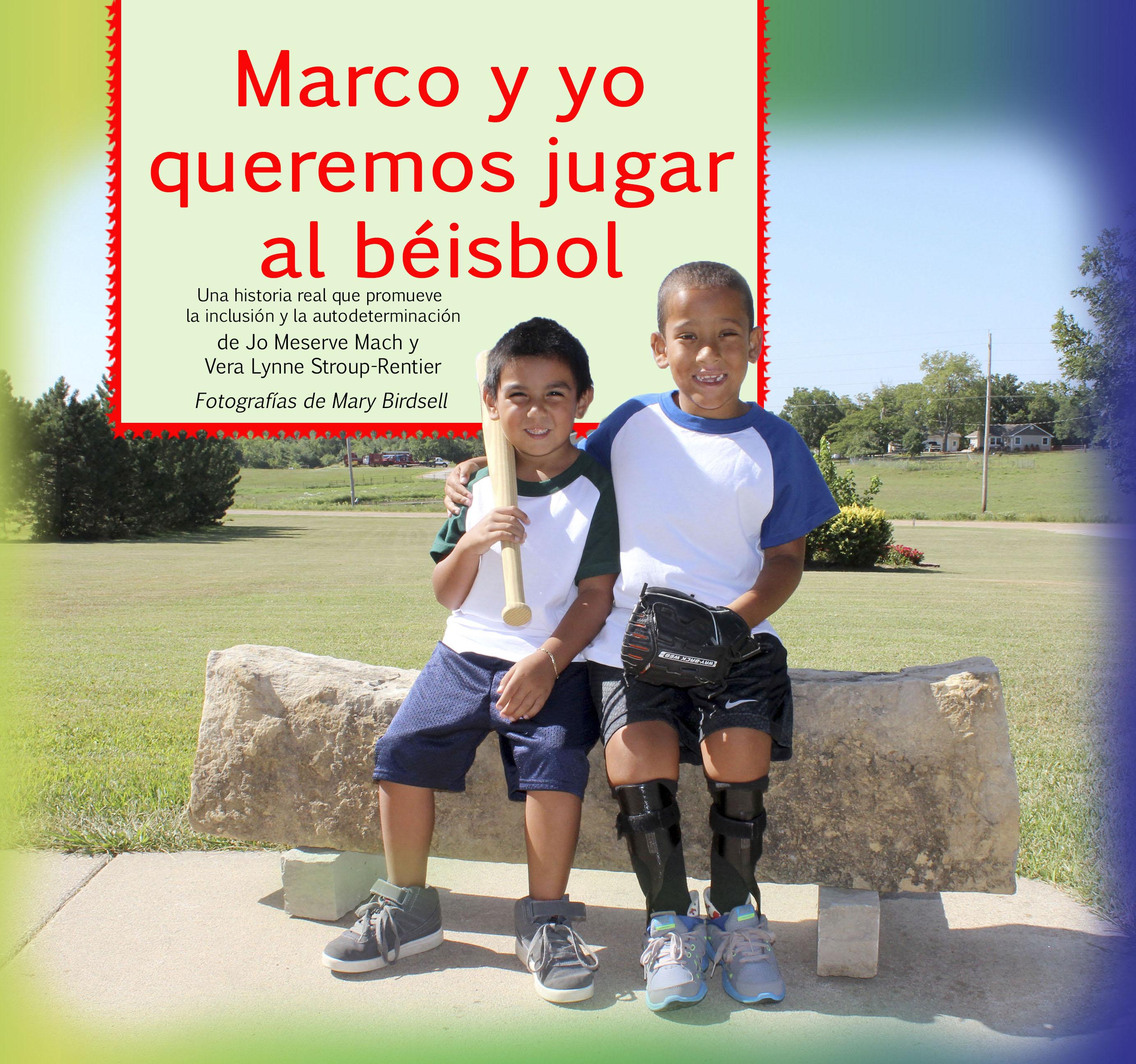 Marco y yo Queremos Jugar al Béisbol