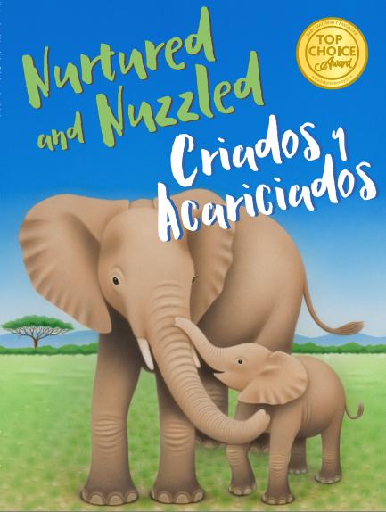 Nurtured and Nuzzled ∙ Criados y Acariciados
