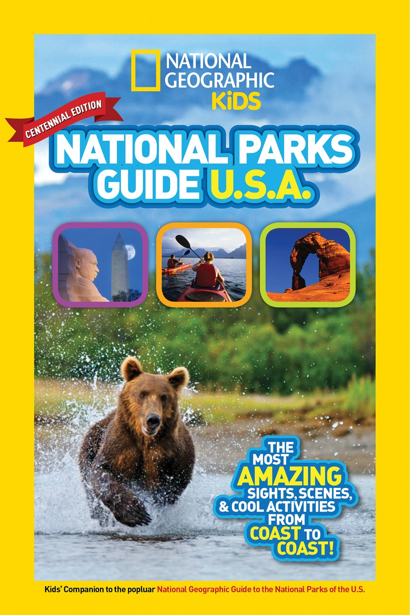 National Geographic Kids National Parks Guide: USA Centennial Edition