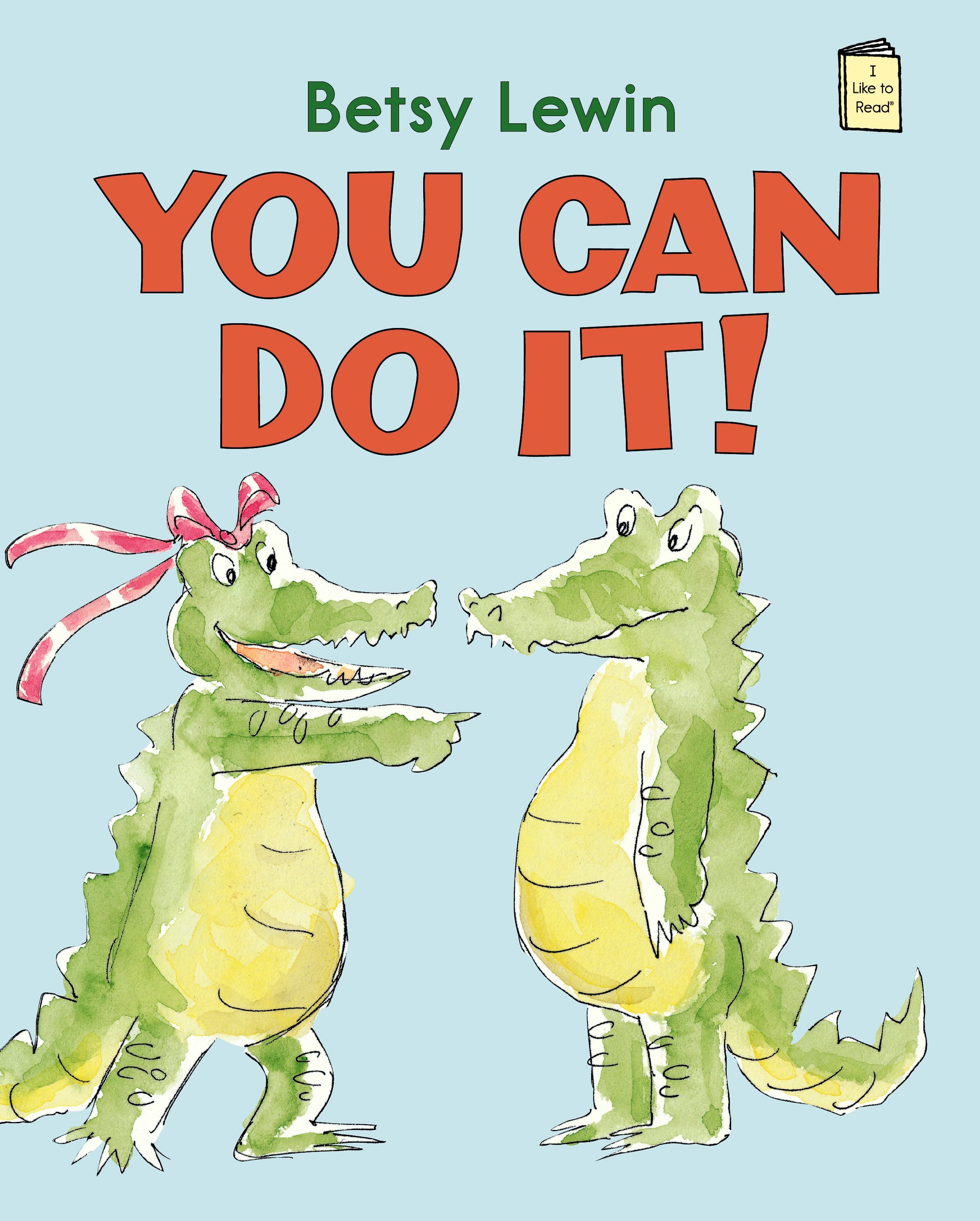 You Can Do It: An I Like to Read® Book